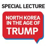 Institute of Arts & Humanities Lecture: North Korea in the Age of Trump
