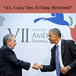 U.S.-Cuba Ties: A Thaw, Revisited