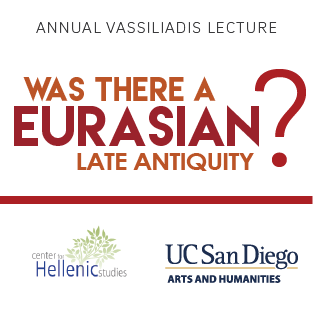 CHS Vassiliadis Lecture: Was There A Eurasian Late Antiquity?