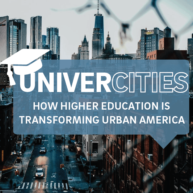 UniverCities: How Higher Education is Transforming Urban America