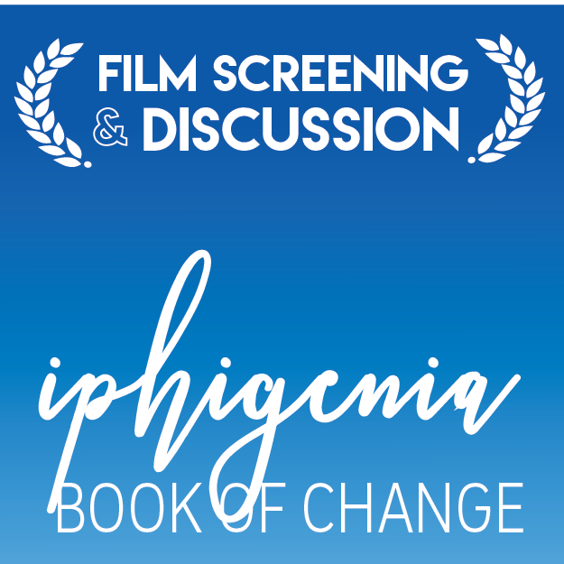 CHS Film Screening & Discussion—Iphigenia: Book of Change