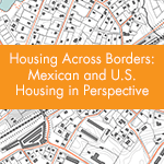 Housing Across Borders: Mexican and U.S. Housing in Perspective