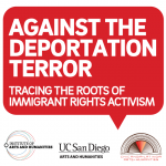 IAH Lecture: Against the Deportation Terror—Tracing the Roots of Immigrant Rights Activism