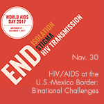 HIV/AIDS at the U.S.-Mexico Border: Binational Challenges