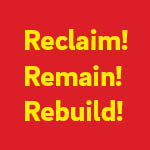 Reclaim! Remain! Rebuild! Exhibition