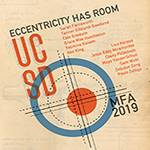 Eccentricity Has Room: Artists from the MFA Program UC San Diego