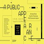 A Public Appearance: Artists from the Art Practice PhD Concentration