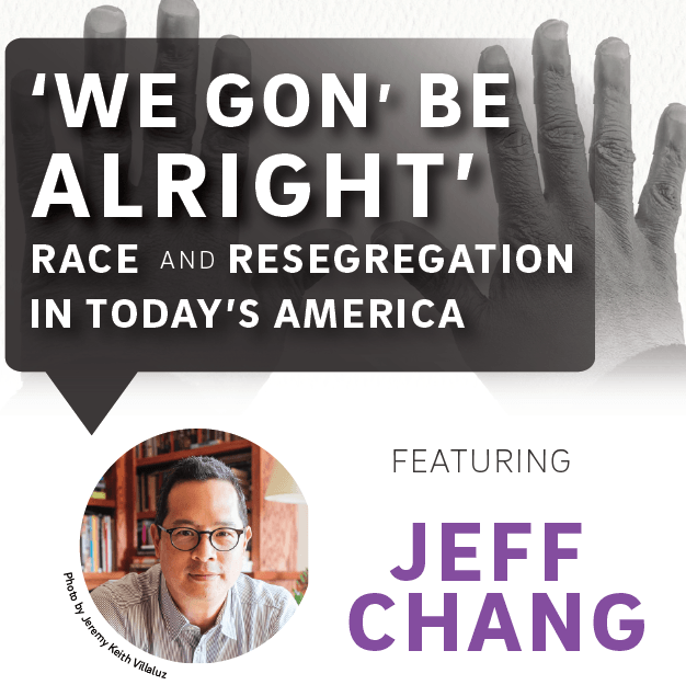 'We Gon' Be Alright' Race & Resegregation in Today's America ft. Jeff Chang