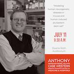 Southern California Stem Cell Seminar Series: July Seminar Speaker, Anthony Wynshaw-Boris, MD, PhD