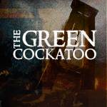 The Green Cockatoo—Opening