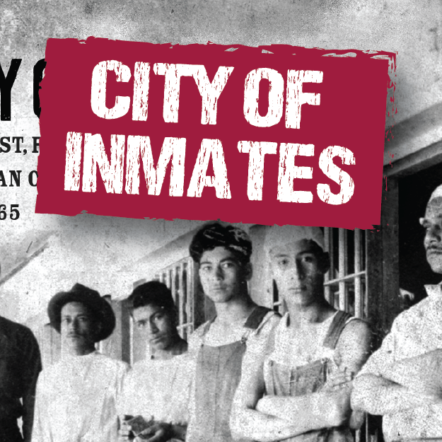 IAH Lecture: City of Inmates featuring author Kelly Lytle Hernandez