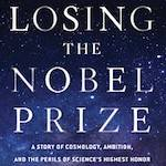 Losing the Nobel Prize: A Book Discussion & Signing
