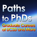 Paths to PhDs: Graduate Careers at UC San Diego and More