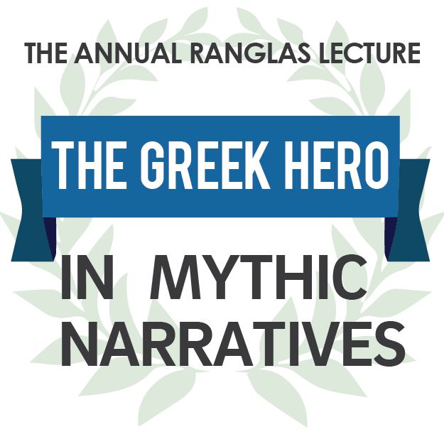 The Annual Ranglas Lecture: The Greek Hero in Mythic Narratives