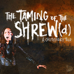 The Taming of the Shrew(d)