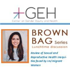 GEH Brown Bag: Review of Sexual and Reproductive Health Inequities faced by Im/migrant Women