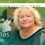 "Tsaihwa ""James"" Chow Lecture Series with Speaker Dr. Ellen Thomas"