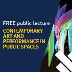 UC San Diego Helen Edison Lecture Series presents Contemporary Art and Performance in Public Spaces