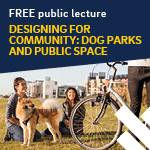 UC San Diego Presents Designing for Community: Dog Parks and Public Space