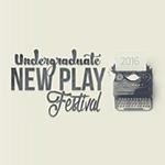 Undergraduate New Play Festival