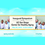 Inaugural Symposium of the UC San Diego Center for Healthy Aging