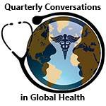 Fall Quarterly Conversations in Global Health-Maternal and Child Health