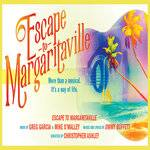 At La Jolla Playhouse:  ESCAPE TO MARGARITAVILLE