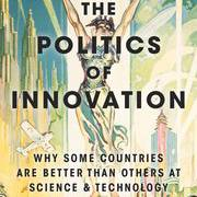 Science and Technology Talk: The Politics of Innovation